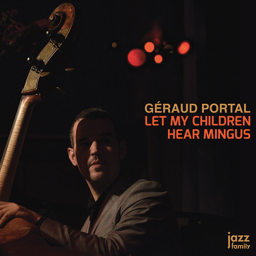 Geraud Portal Let my children hear Mingus // jazz Family 2018